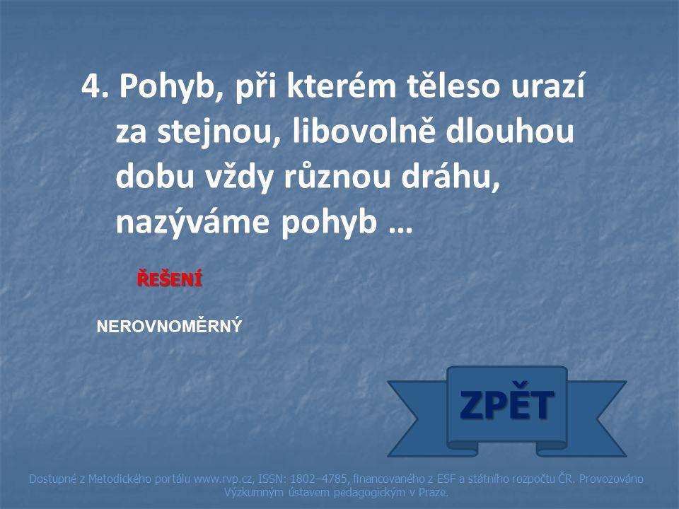 ŘEŠENÍ NEROVNOMĚRNÝ ZPĚT Dostupné z Metodického portálu www.rvp.cz, ISSN: 1802–4785, financovaného z ESF a státního rozpočtu ČR.