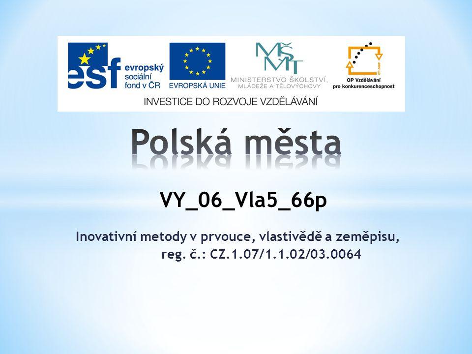 Inovativní metody v prvouce, vlastivědě a zeměpisu, reg. č.: CZ.1.07/1.1.02/03.0064 VY_06_Vla5_66p