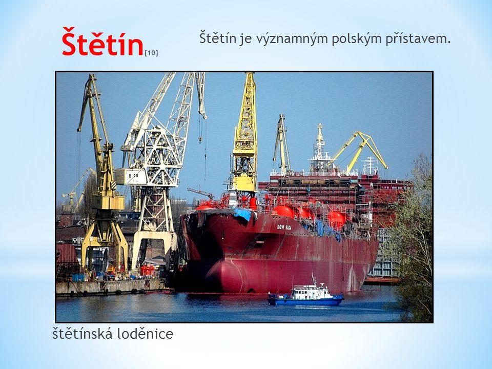 štětínská loděnice Štětín je významným polským přístavem.