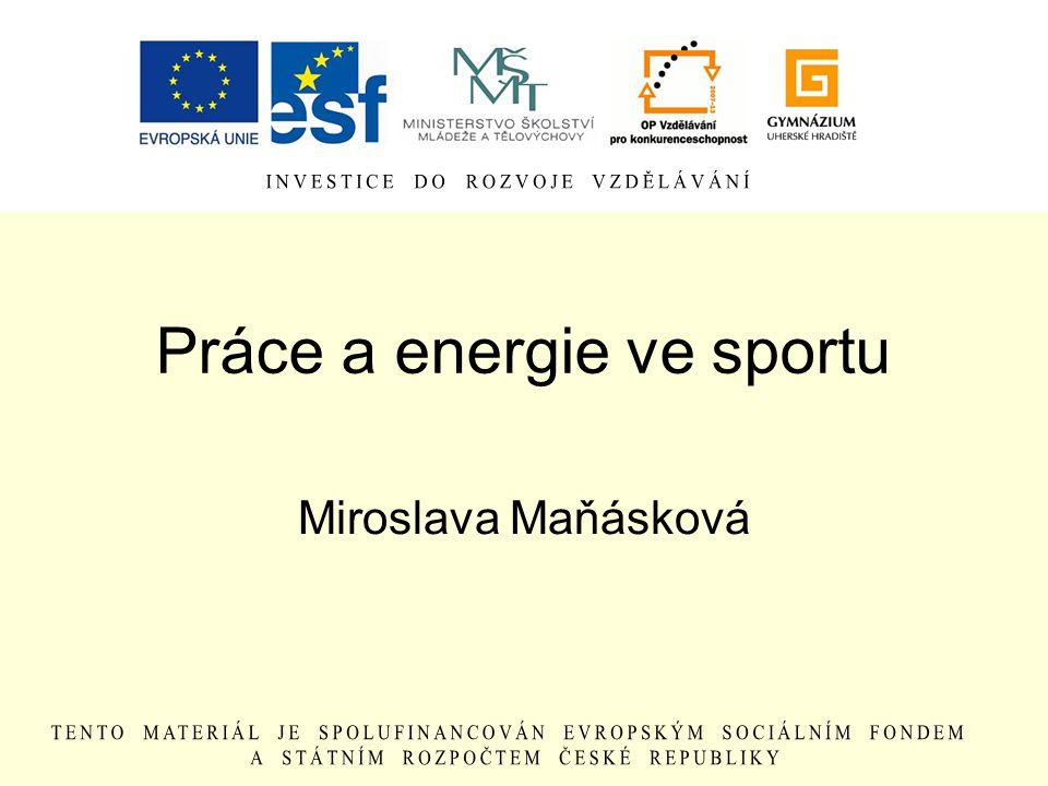 Práce a energie ve sportu Miroslava Maňásková