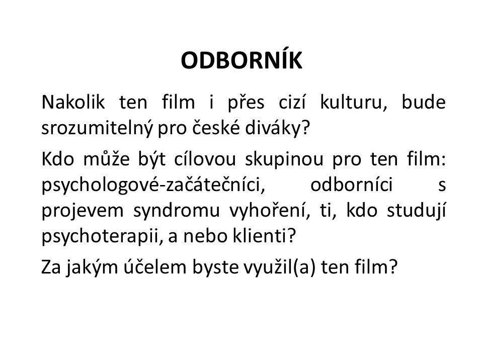 ODBORNÍK Nakolik ten film i přes cizí kulturu, bude srozumitelný pro české diváky.