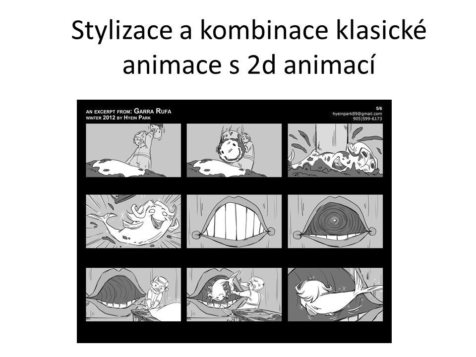 Stylizace a kombinace klasické animace s 2d animací