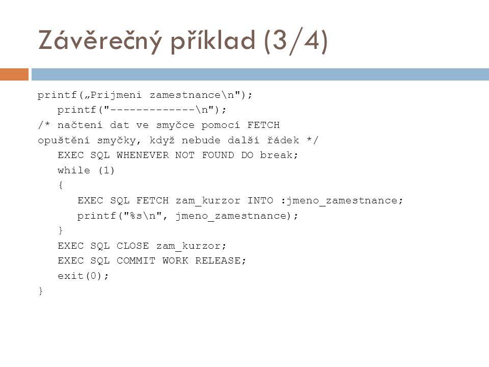 """Závěrečný příklad (3/4) printf(""""Prijmeni zamestnance\n"""