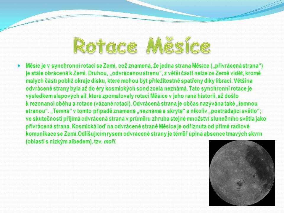 """Měsíc je v synchronní rotaci se Zemí, což znamená, že jedna strana Měsíce (""""přivrácená strana"""") je stále obrácená k Zemi. Druhou, """"odvrácenou stranu"""","""