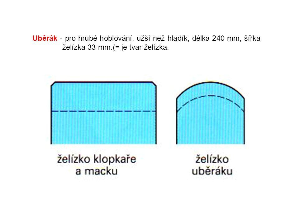 Uběrák - pro hrubé hoblování, užší než hladík, délka 240 mm, šířka želízka 33 mm.(= je tvar želízka.