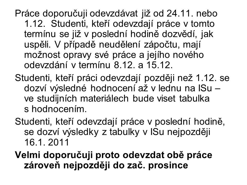 Práce doporučuji odevzdávat již od 24.11.nebo 1.12.