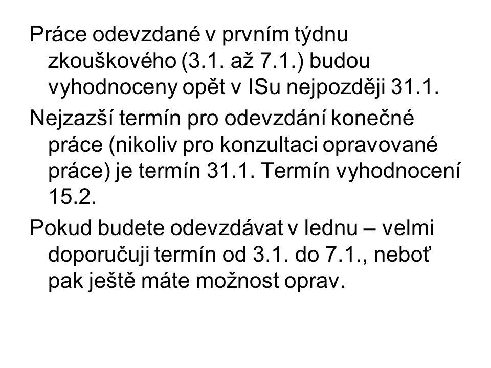 Práce odevzdané v prvním týdnu zkouškového (3.1.