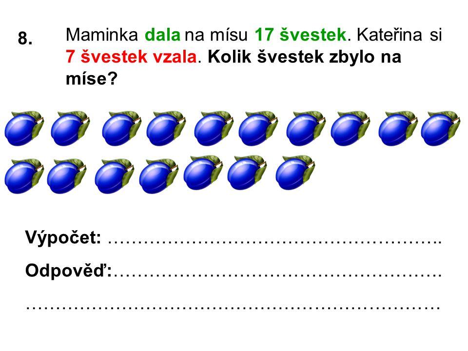 Složitější slovní úloha pro šikovné holčičky a kluky Milan dostal od maminky 9 korun, od tety 6 korun.