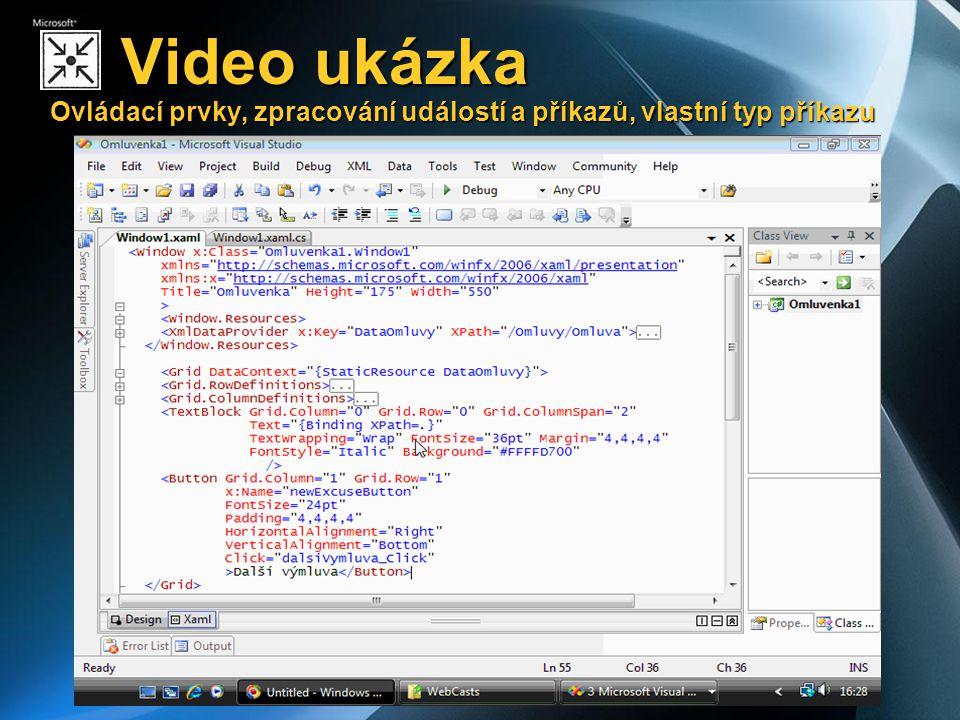 Video ukázka Ovládací prvky, zpracování událostí a příkazů, vlastní typ příkazu Video ukázka Ovládací prvky, zpracování událostí a příkazů, vlastní typ příkazu