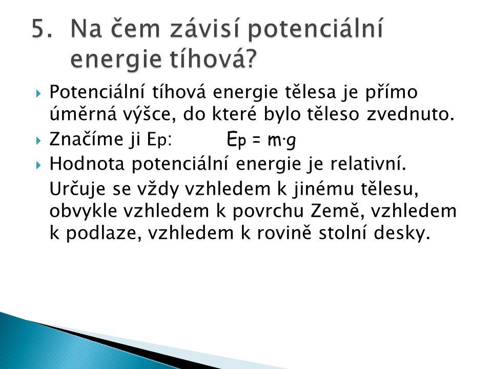 Kinetická energie tělesa je přímo úměrná druhé mocnině jeho rychlosti.