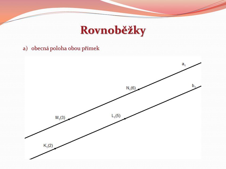 Rovnoběžky a)obecná poloha obou přímek