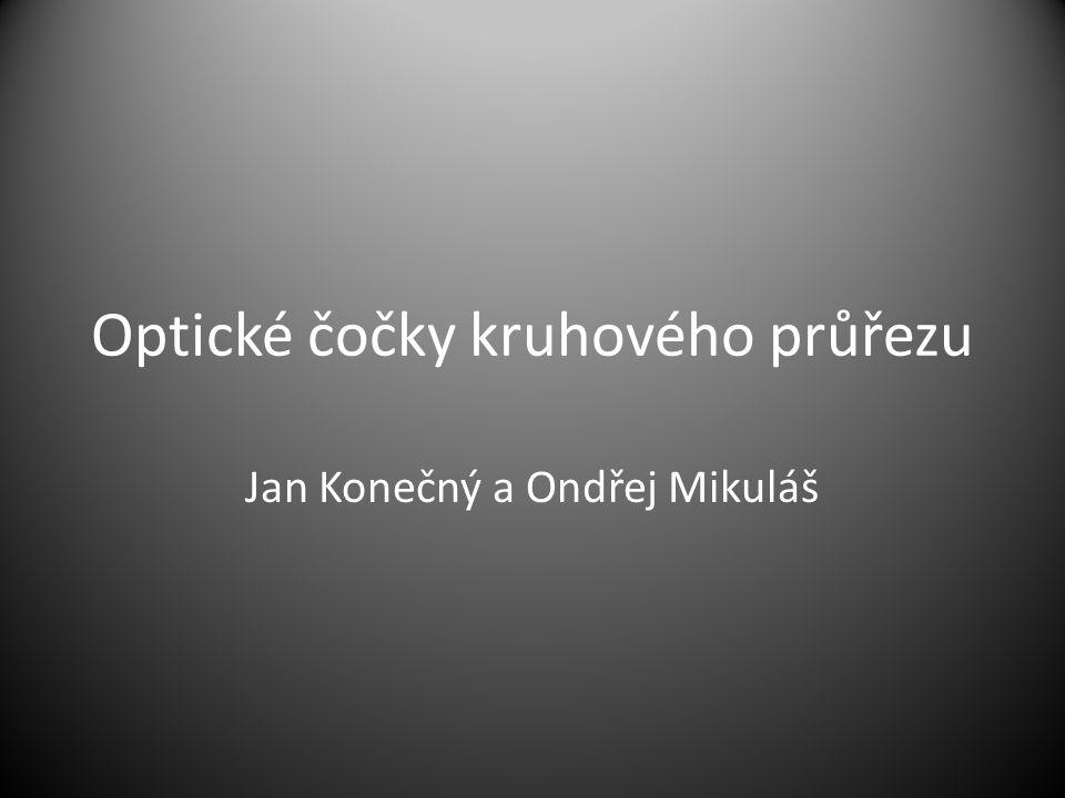 Optické čočky kruhového průřezu Jan Konečný a Ondřej Mikuláš