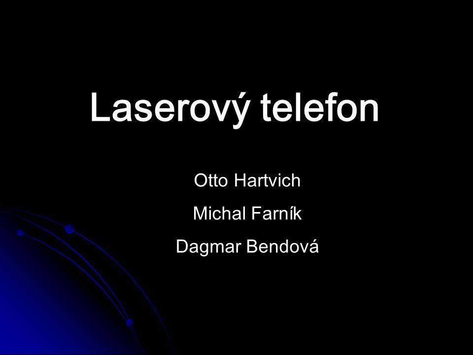 Laserový telefon Otto Hartvich Michal Farník Dagmar Bendová