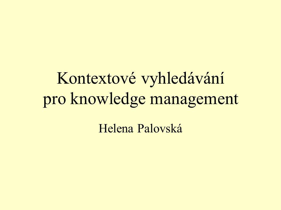 Kontextové vyhledávání pro knowledge management Helena Palovská