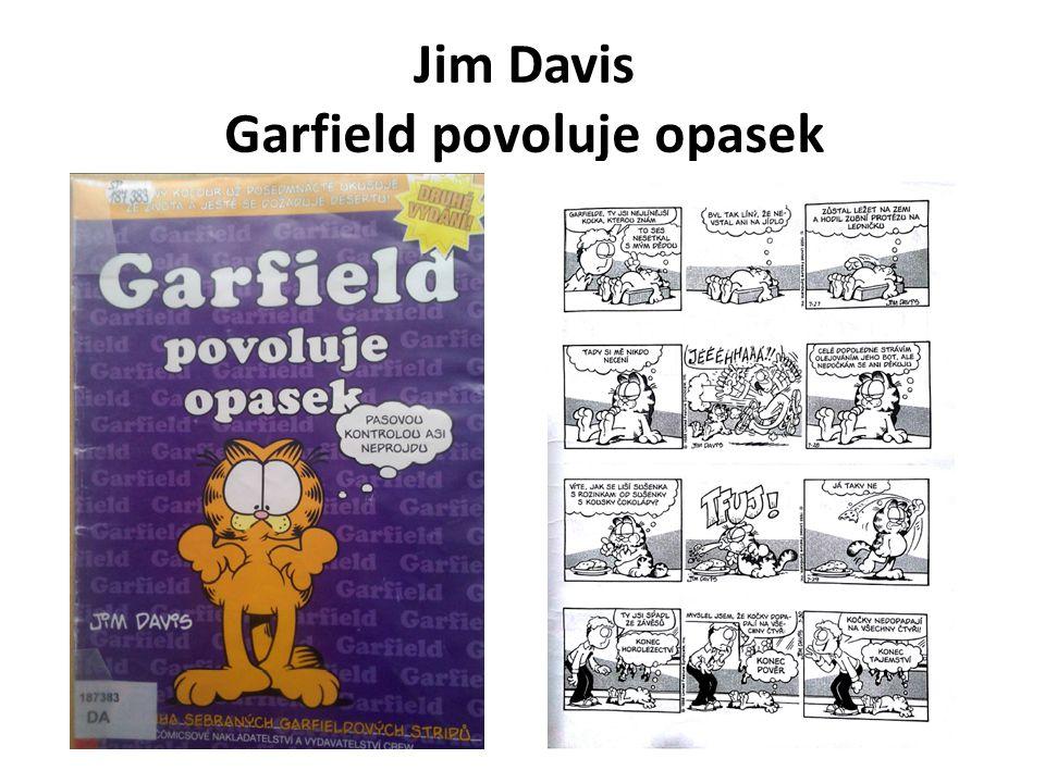 Jim Davis Garfield povoluje opasek