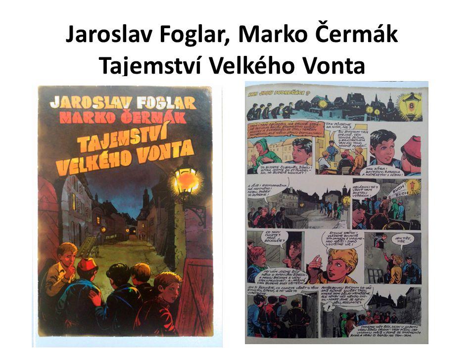 Jaroslav Foglar, Marko Čermák Tajemství Velkého Vonta