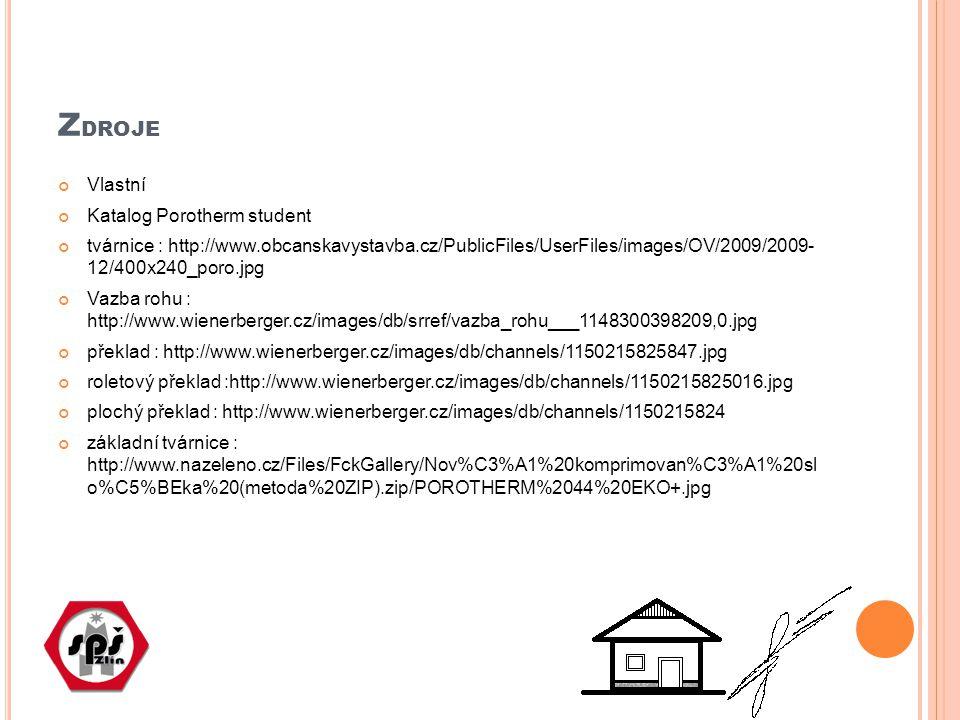 Z DROJE Vlastní Katalog Porotherm student tvárnice : http://www.obcanskavystavba.cz/PublicFiles/UserFiles/images/OV/2009/2009- 12/400x240_poro.jpg Vaz