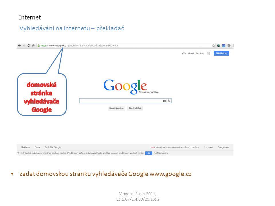 Internet Vyhledávání na internetu – překladač zadat domovskou stránku vyhledávače Google www.google.cz