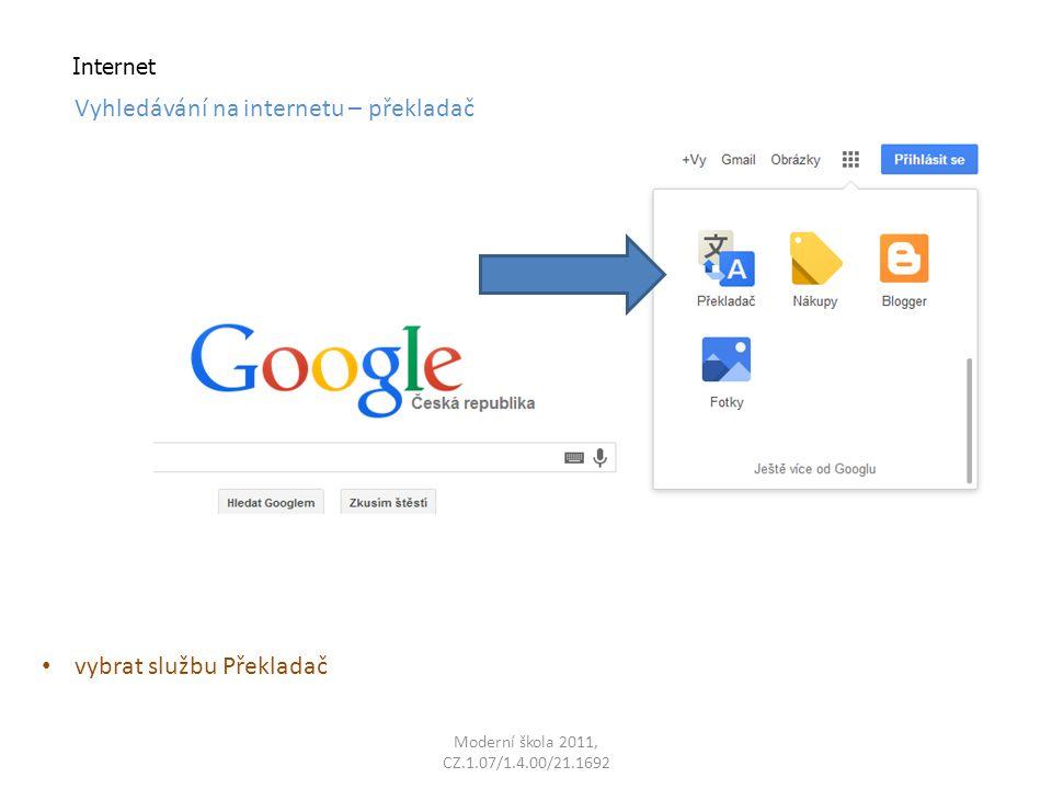 Moderní škola 2011, CZ.1.07/1.4.00/21.1692 Internet Vyhledávání na internetu – překladač vybrat službu Překladač