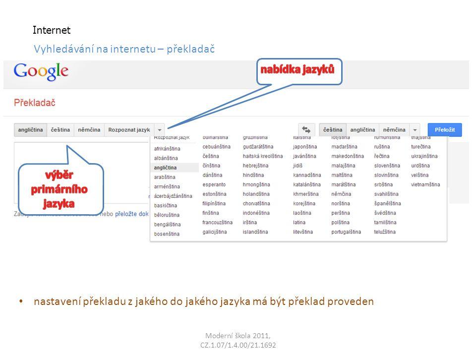 Moderní škola 2011, CZ.1.07/1.4.00/21.1692 Internet Vyhledávání na internetu – překladač nastavení překladu z jakého do jakého jazyka má být překlad proveden