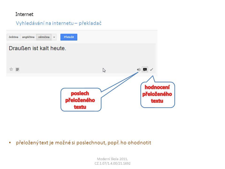 Moderní škola 2011, CZ.1.07/1.4.00/21.1692 Internet Vyhledávání na internetu – překladač přeložený text je možné si poslechnout, popř.