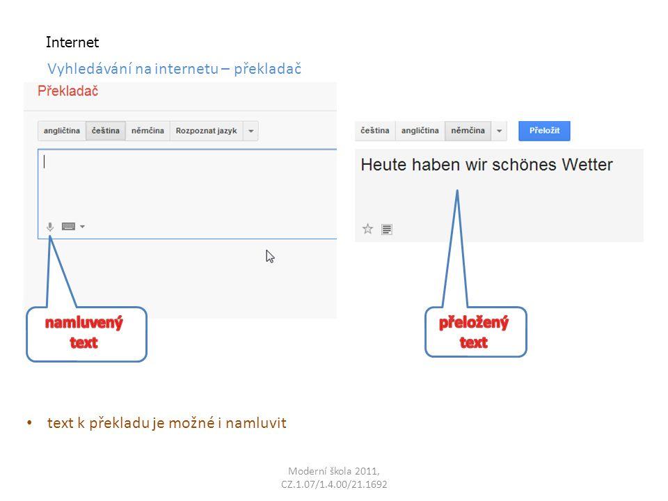 Moderní škola 2011, CZ.1.07/1.4.00/21.1692 Internet Vyhledávání na internetu – překladač text k překladu je možné i namluvit