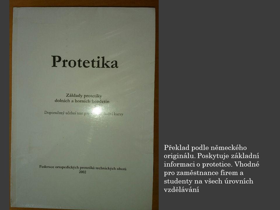 Překlad podle německého originálu. Poskytuje základní informaci o protetice.