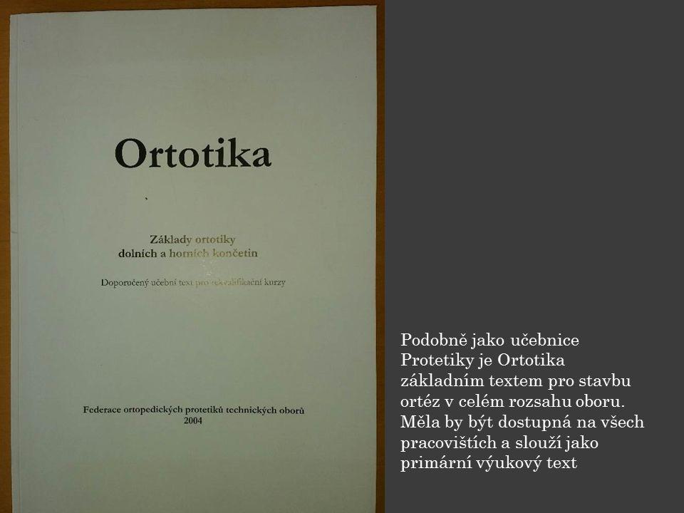 Podobně jako učebnice Protetiky je Ortotika základním textem pro stavbu ortéz v celém rozsahu oboru.
