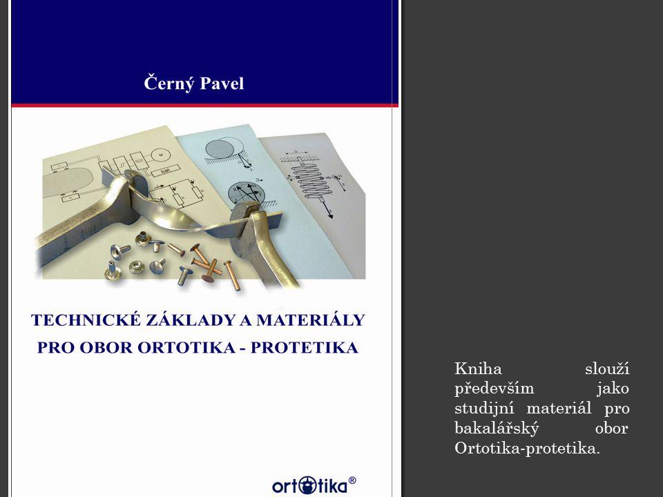 Kniha slouží především jako studijní materiál pro bakalářský obor Ortotika-protetika.