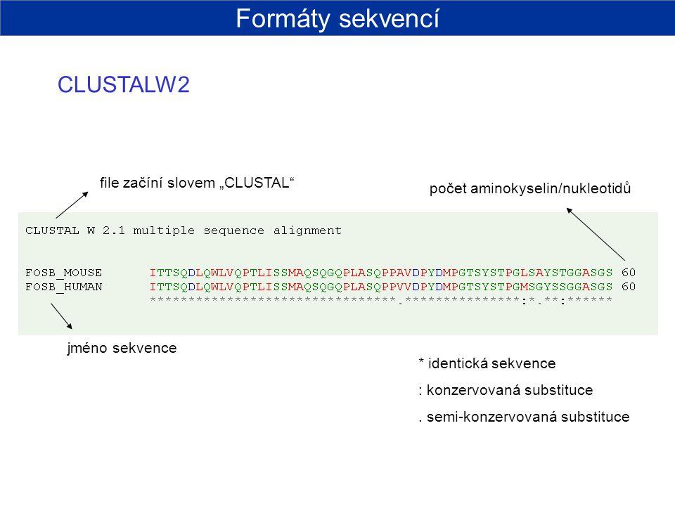 počet aminokyselin/nukleotidů jméno sekvence * identická sekvence : konzervovaná substituce. semi-konzervovaná substituce CLUSTALW2 Formáty sekvencí f