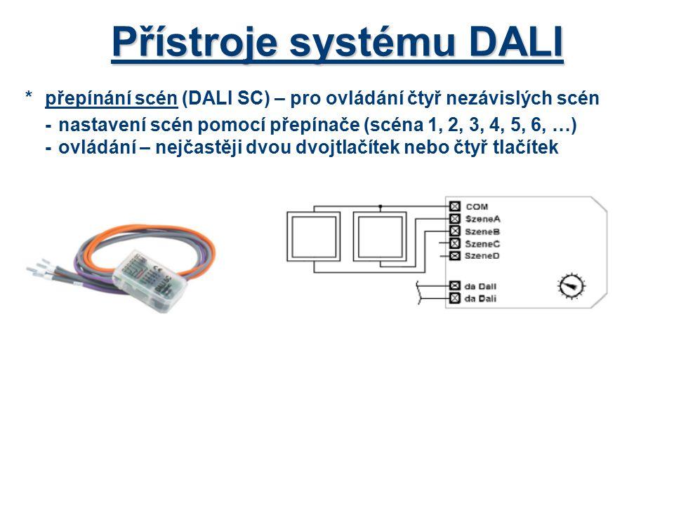 Přístroje systému DALI *přepínání scén (DALI SC) – pro ovládání čtyř nezávislých scén -nastavení scén pomocí přepínače (scéna 1, 2, 3, 4, 5, 6, …) -ov