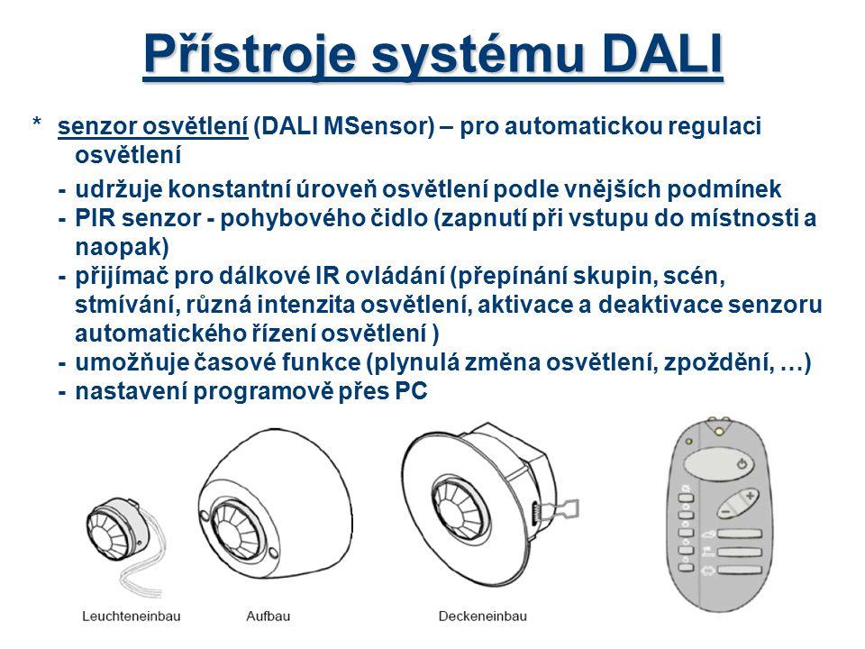 Přístroje systému DALI *senzor osvětlení (DALI MSensor) – pro automatickou regulaci osvětlení -udržuje konstantní úroveň osvětlení podle vnějších podm