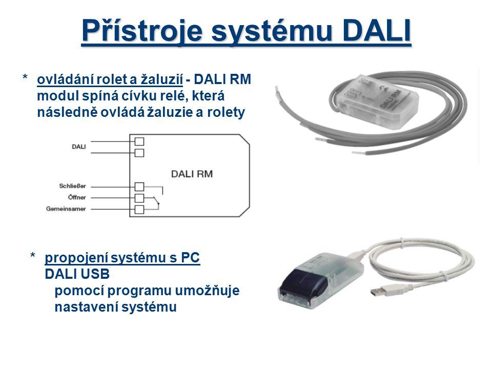 Přístroje systému DALI *ovládání rolet a žaluzií - DALI RM modul spíná cívku relé, která následně ovládá žaluzie a rolety *propojení systému s PC DALI