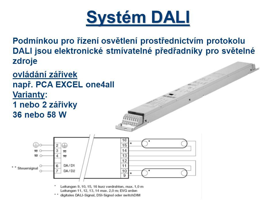 Systém DALI Podmínkou pro řízení osvětlení prostřednictvím protokolu DALI jsou elektronické stmívatelné předřadníky pro světelné zdroje ovládání zářiv