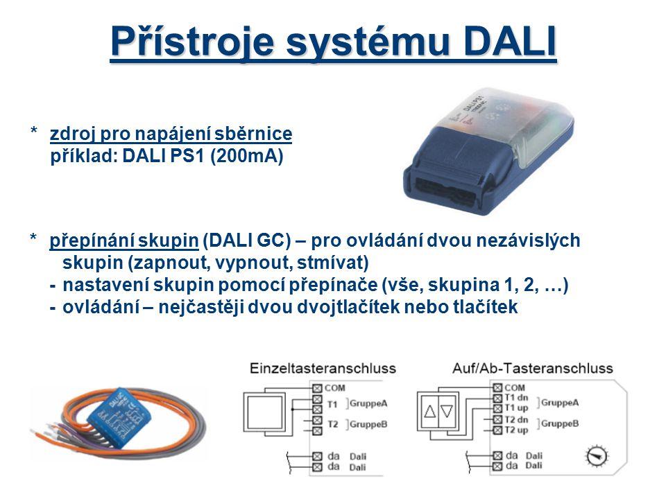 Přístroje systému DALI *zdroj pro napájení sběrnice příklad: DALI PS1 (200mA) *přepínání skupin (DALI GC) – pro ovládání dvou nezávislých skupin (zapn