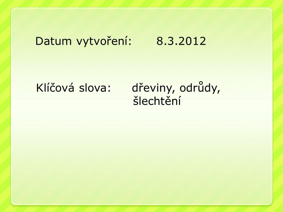 Datum vytvoření: 8.3.2012 Klíčová slova: dřeviny, odrůdy, šlechtění
