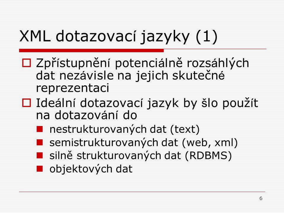 27 XQuery - FLWOR { for $kategorie in distinct-values(doc( knihy.xml )//kategorie) return { for $kniha in doc( knihy.xml )//kniha where $kniha/kategorie = $kategorie return {$kniha/titul} } } Rozstřiď knihy podle kategorií, pro každou kategorii vytvoř samostatný element s názvem v atributu
