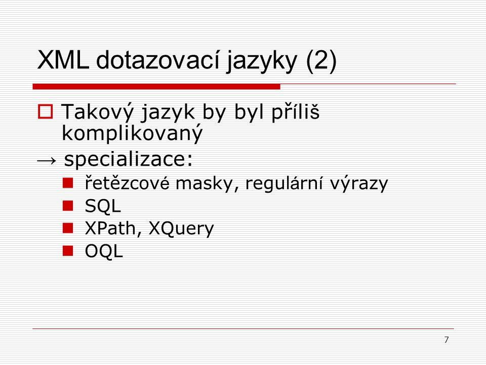 18 XQuery - Konstruktory element html { element body { element h1 { Výpis z doc( katalog.xml )//kniha }, element h2 { text{ Titul: }, {doc( katalog.xml )//kniha[1]/titul} },...