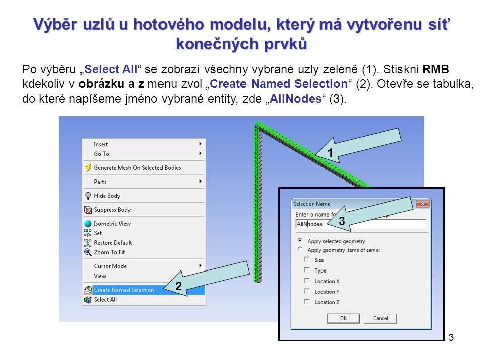 """3 Výběr uzlů u hotového modelu, který má vytvořenu síť konečných prvků Po výběru """"Select All"""" se zobrazí všechny vybrané uzly zeleně (1). Stiskni RMB"""