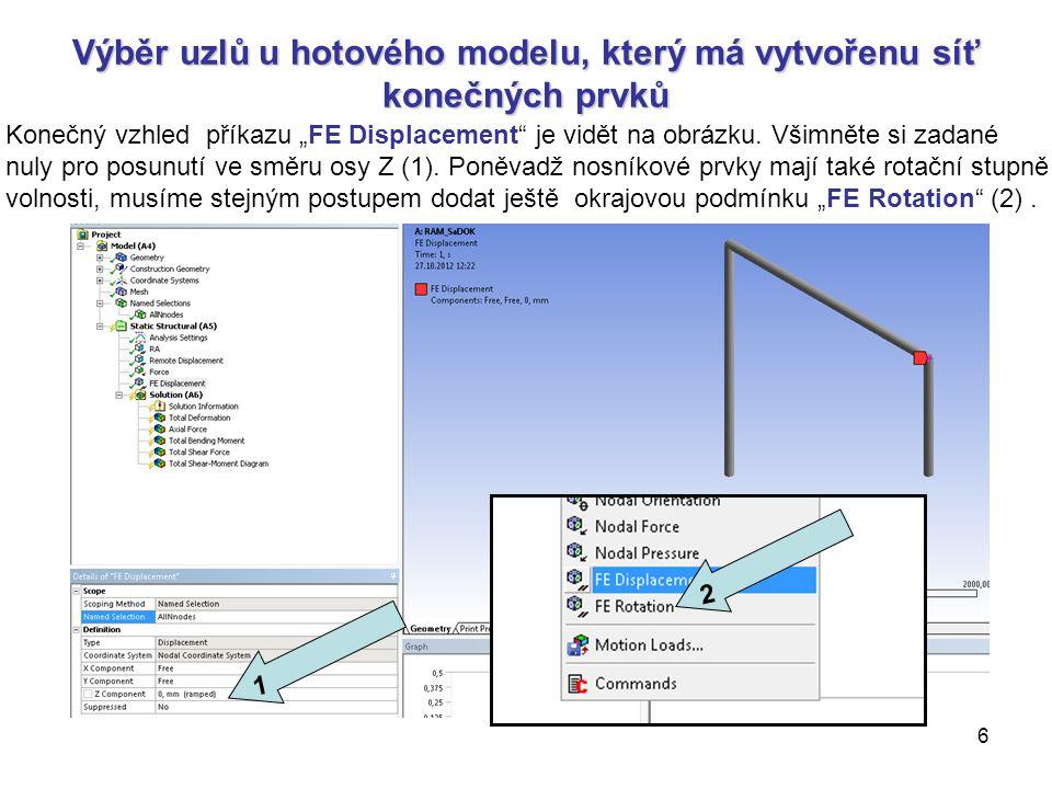 """6 Výběr uzlů u hotového modelu, který má vytvořenu síť konečných prvků Konečný vzhled příkazu """"FE Displacement"""" je vidět na obrázku. Všimněte si zadan"""