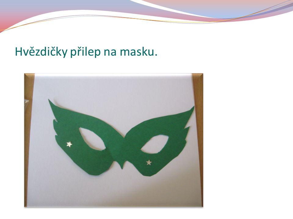Hvězdičky přilep na masku.