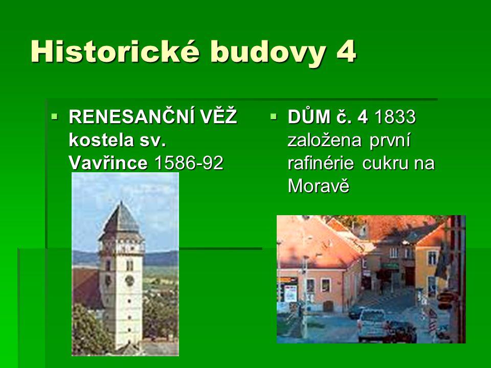 Historické budovy 4  RENESANČNÍ VĚŽ kostela sv.Vavřince 1586-92  DŮM č.
