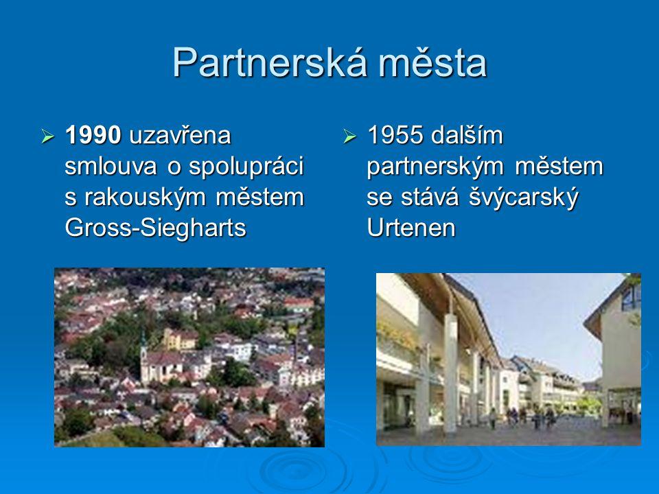 Partnerská města  1990 uzavřena smlouva o spolupráci s rakouským městem Gross-Siegharts  1955 dalším partnerským městem se stává švýcarský Urtenen