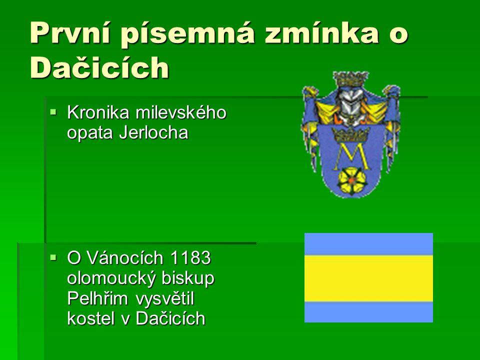 První písemná zmínka o Dačicích  Kronika milevského opata Jerlocha  O Vánocích 1183 olomoucký biskup Pelhřim vysvětil kostel v Dačicích
