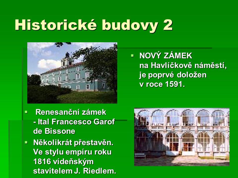 Historické budovy 2  NOVÝ ZÁMEK na Havlíčkově náměstí, je poprvé doložen v roce 1591.