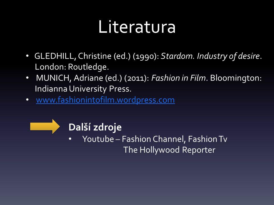 Literatura GLEDHILL, Christine (ed.) (1990): Stardom. Industry of desire. London: Routledge. MUNICH, Adriane (ed.) (2011): Fashion in Film. Bloomingto