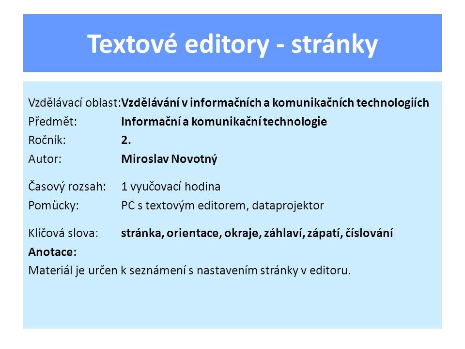 Editor typu Word pracuje se šablonou dokumentu.Jednou vlastností šablony je nastavení stránky.