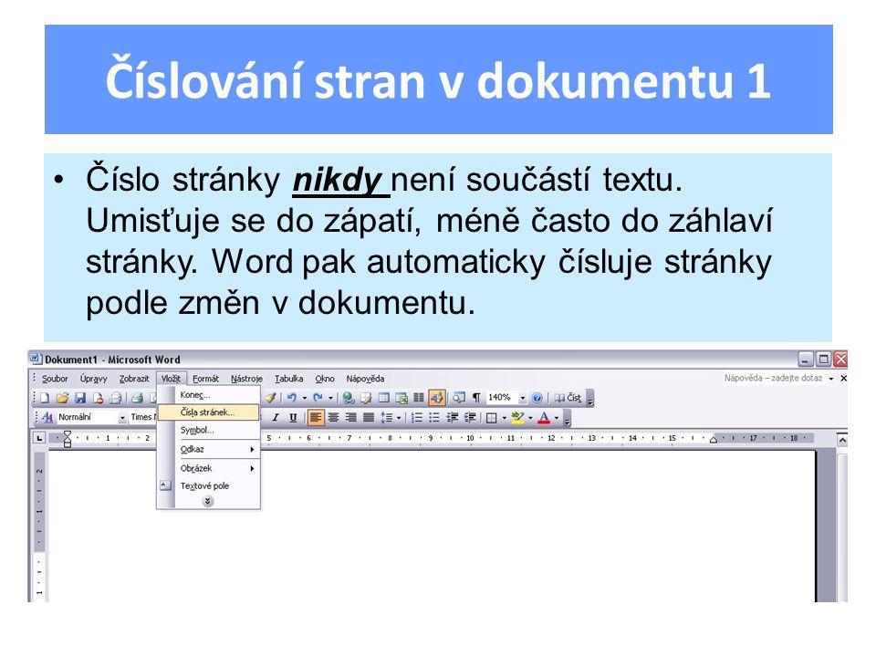 Číslování stran v dokumentu 1 Číslo stránky nikdy není součástí textu.