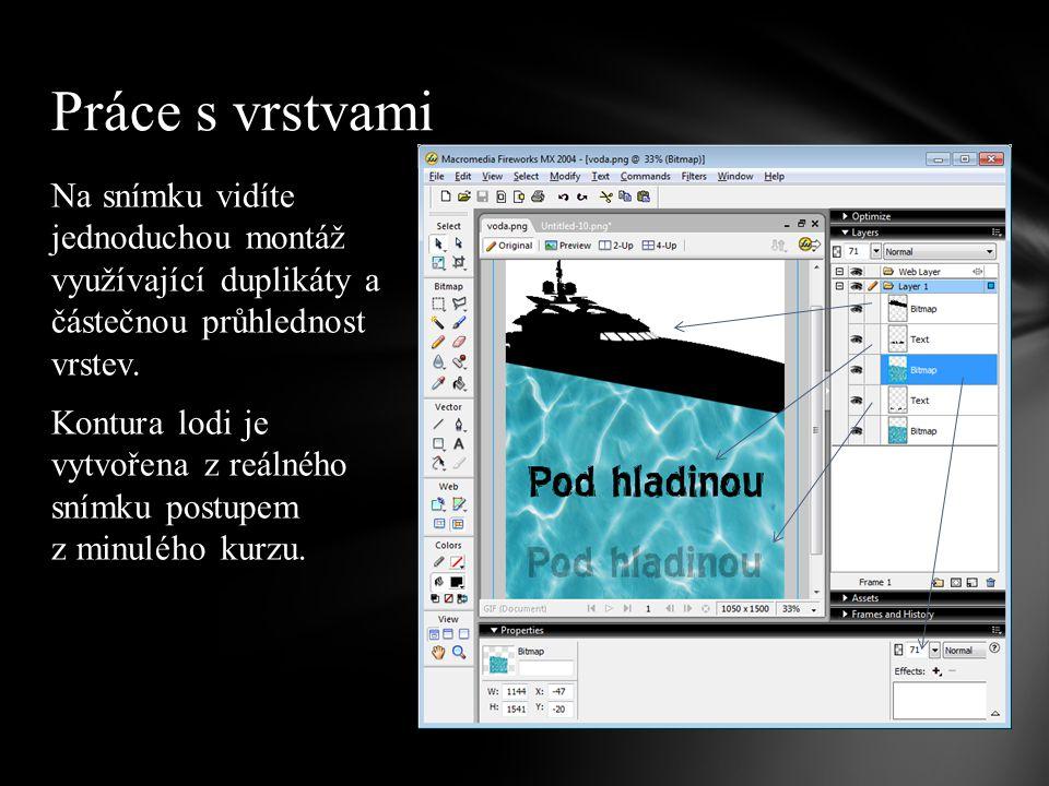 Na snímku vidíte jednoduchou montáž využívající duplikáty a částečnou průhlednost vrstev.