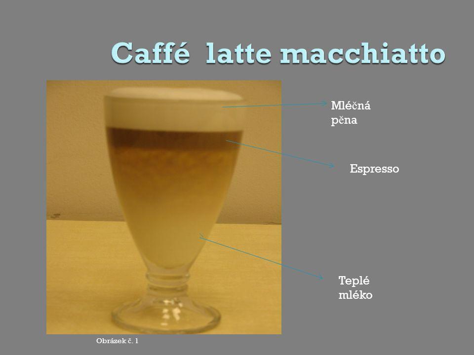 Mlé č ná p ě na Espresso Teplé mléko Obrázek č. 1